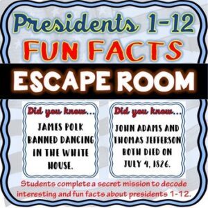 Presidents 1-12 FUN FACTS ESCAPE ROOM: President's Day, Washington, Adams