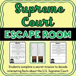 Supreme Court ESCAPE ROOM: Judicial Branch – American Government – Print & Go!