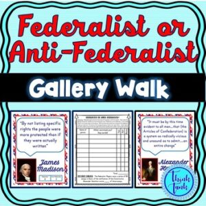 Federalist or Anti-Federalist Gallery Walk Competition – Constitution