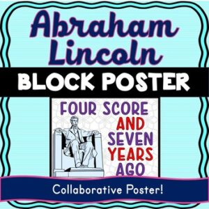 Abraham Lincoln Collaborative Poster! Team Work – Gettysburg Address