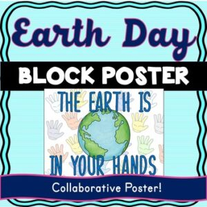 Earth Day Collaborative Poster! – Team Work Activity – Earth is in your hands