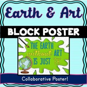 Earth Day Collaborative Poster! – Team Work Activity – Earth without Art
