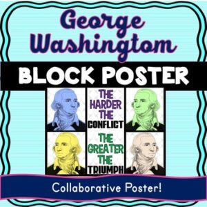 George Washington Collaborative Poster! Team Work – Growth Mindset