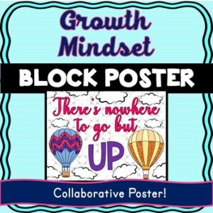 Growth Mindset Collaborative Poster! Team Work – Nowhere to go but UP