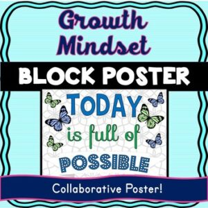 Growth Mindset Collaborative Poster! Team Work – Today is full of possible