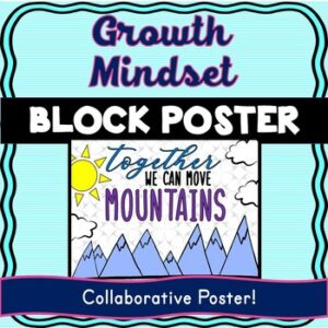 Growth Mindset Collaborative Poster! Team Work – We can move mountains