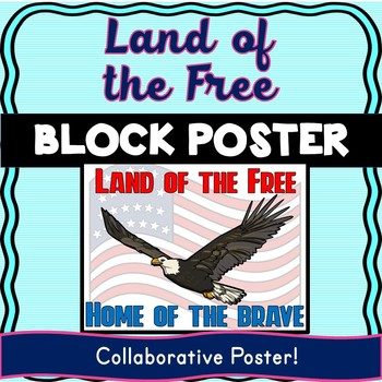 Land of the Free Collaborative Poster! Team Work – Veteran's Day – Memorial Day