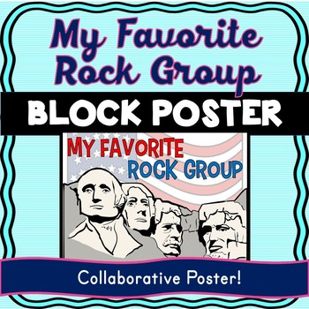 Mount Rushmore Collaborative Poster! President's Day – Team Work Activity