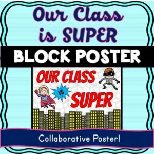 Superhero Collaborative Poster! Team Work – Our Class is SUPER