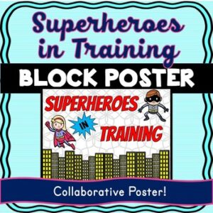 Superhero Theme Collaborative Poster! Team Work – Superheroes in Training