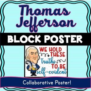 Thomas Jefferson Collaborative Poster! Team Work – Declaration of Independence