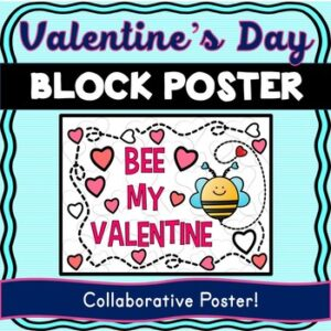 Valentine's Day Collaborative Poster! Bee My Valentine – Team Work Activity