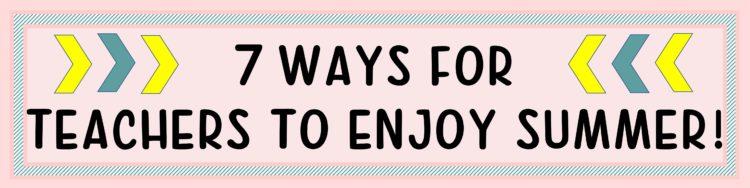 Teachers Enjoy their summers Blog