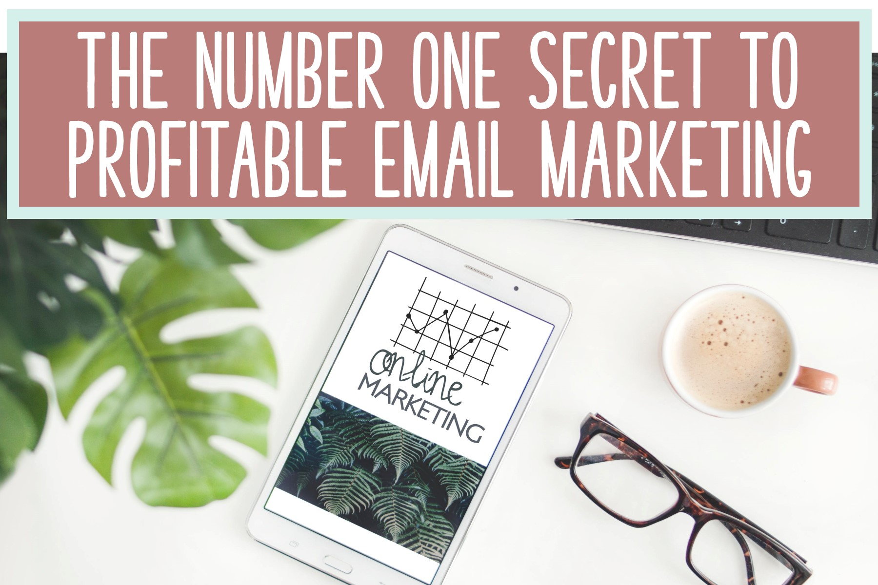 secret to email marketing