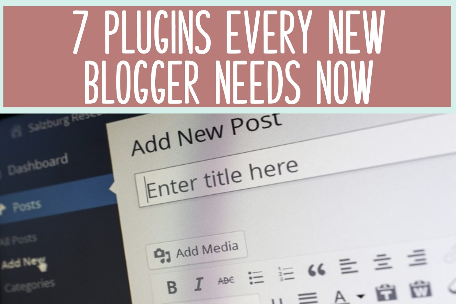 7 Best plugins for bloggers