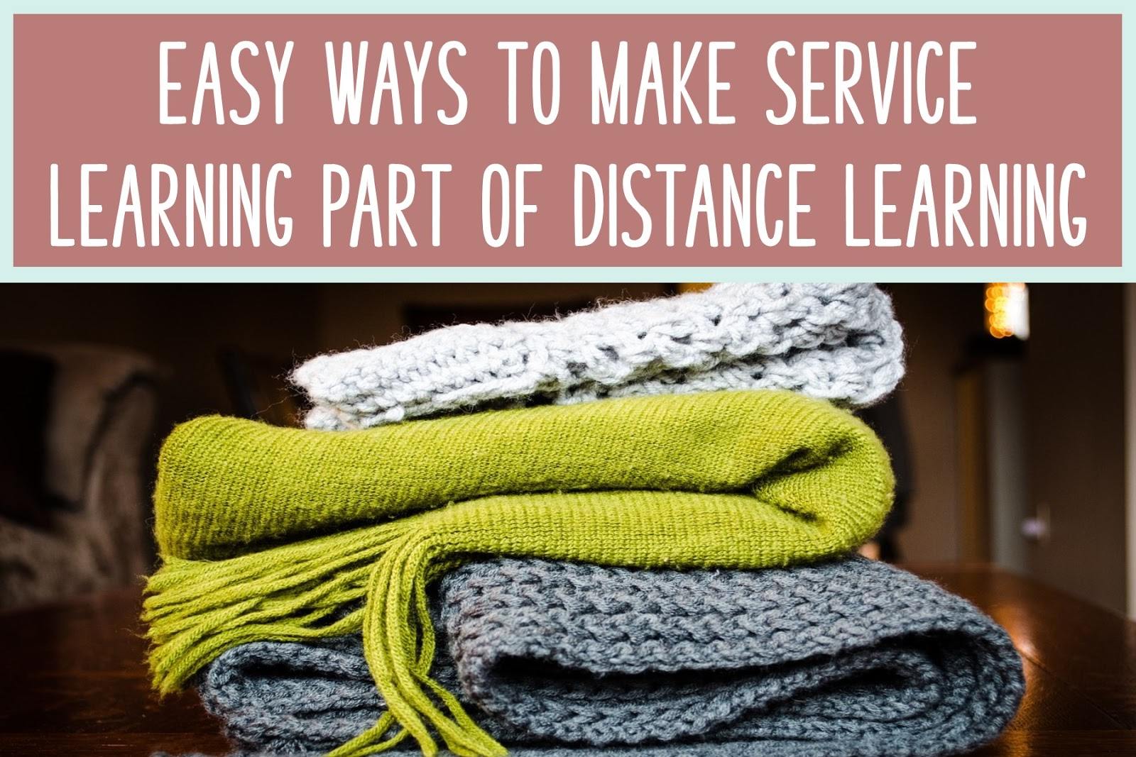 Easy Ways to Make Service Learning Part of Your Distance Learning Routine Cover Picture